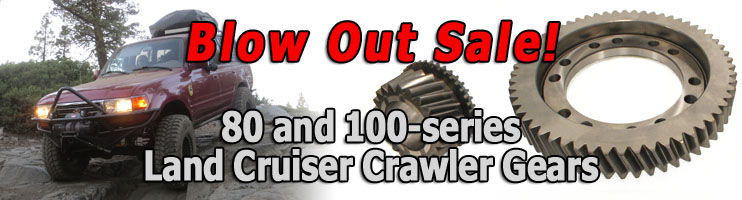 Land Cruiser 80- and 100-series Crawler Gear Blowout Sale